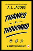 Thanks A Thousand A Gratitude Journey, A. J.  Jacobs