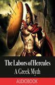 The Labors of Hercules A Greek Myth