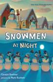 Snowmen at Night, Caralyn Buehner