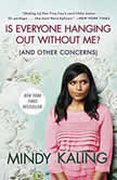 Is Everyone Hanging Out Without Me? (And Other Concerns), Mindy Kaling
