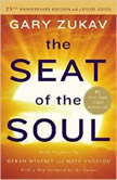 The Seat of the Soul 25TH Anniversary Edition, Gary Zukav