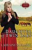 Daughter of Twin Oaks, Lauraine Snelling