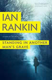 Standing in Another Man's Grave, Ian Rankin