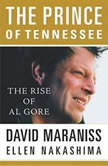 Prince of Tennesee Rise of Al Gore, David Maraniss