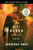 You Were Never Really Here Movie TieIn