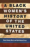 A Black Women's History of the United States, Daina Ramey Berry