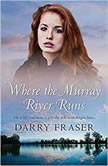 Where The Murray River Runs, Darry Fraser