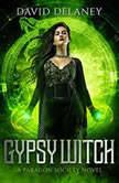 Gypsy Witch A Paragon Society Novel, David Delaney