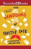 The Undoing of Thistle Tate, Katelyn Detweiler