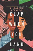 Clap When You Land, Elizabeth Acevedo