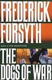 The Dogs of War, Frederick Forsyth