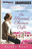 The Second Chance Cafe, Alison Kent