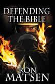 Defending the Bible, Ron Matsen