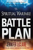 The Spiritual Warfare Battle Plan Unmasking 15 Harassing Demons That Want to Destroy Your Life, Jennifer LeClaire