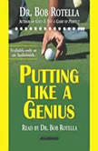 Putting Like a Genius, Bob Rotella
