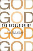 The Evolution of God, Robert Wright