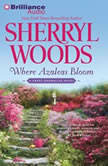 Where Azaleas Bloom, Sherryl Woods