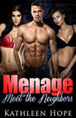 MENAGE: Meet The Neighbors , Kathleen Hope