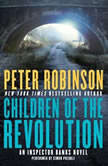 Children of the Revolution An Inspector Banks Novel, Peter Robinson