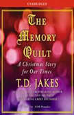 The Memory Quilt A Christmas Story for Our Times, T.D. Jakes