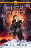 The Heroes of Olympus, Book Four: The House of Hades, Rick Riordan