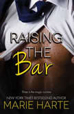 Raising the Bar, Marie Harte