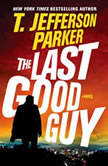 The Last Good Guy, T. Jefferson Parker