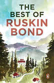 The Best Of Ruskin Bond, Ruskin Bond