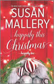 Happily This Christmas A Novel, Susan Mallery