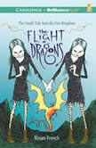 The Flight of Dragons The Fourth Tale from the Five Kingdoms, Vivian French
