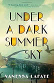 Under A Dark Summer Sky, Vanessa Lafaye
