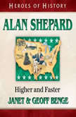 Alan Shepard Higher and Faster, Geoff Benge