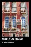 Merry Go Round, Wendy Kesselman