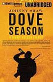 Dove Season A Jimmy Veeder Fiasco, Johnny Shaw