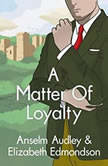 A Matter of Loyalty, Anselm Audley