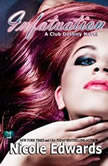 Infatuation A Club Destiny Novel, Book 4, Nicole Edwards