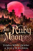 The Ruby Moon, Trisha White Priebe