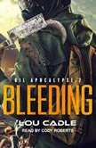 Bleeding, Lou Cadle