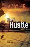 Heart of the Hustle, A'zayler