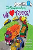 The Berenstain Bears: We Love Trucks!, Jan Berenstain