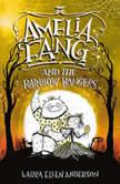Amelia Fang and the Rainbow Rangers, Laura Ellen Anderson