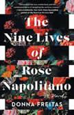 The Nine Lives of Rose Napolitano A Novel, Donna Freitas