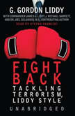 Fight Back Tackling Terrorism, Liddy Style, G. Gordon Liddy