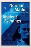 Ancient Evenings, Norman Mailer