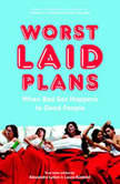 Worst Laid Plans at the Upright Citizens Brigade Theatre, Alexandra Lydon