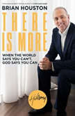 There Is More When the World Says You Can't, God Says You Can, Brian Houston