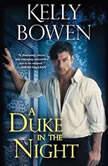 A Duke in the Night, Kelly Bowen