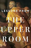 Lessons From the Upper Room Teaching Series, Sinclair B. Ferguson