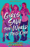 Girls Save the World in This One, Ash Parsons