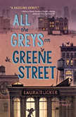 All the Greys on Greene Street, Laura Tucker